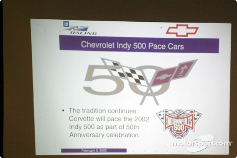 The Indianapolis Motor Speedway announces that the Chevrolet Corvette will be the the official Pace Car for the 86th running of the Indy 500 on May 26, 2002