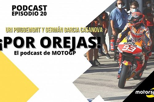 Podcast 'Por Orejas': y 265 días después, vuelve el 'jefe' de MotoGP