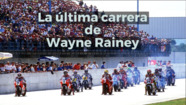 Motorsport Stories: la última carrera de Wayne Rainey en MotoGP
