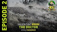 Le 2e épisode de Valentino Rossi - The Doctor Series