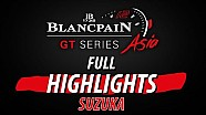 Full highlights - Suzuka Rnd 3 - Blancpain GT series Asia 2017.
