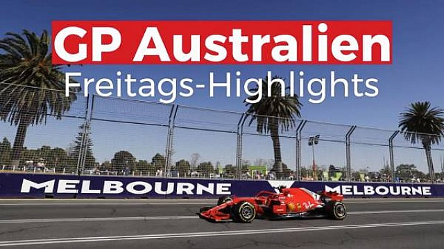 GP Australien: Freitags-Highlights