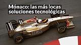 Racing Stories: Mónaco las más locas soluciones tecnológicas LAT